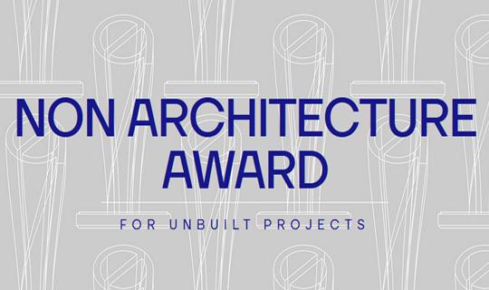فراخوان جایزه Non Architecture Award